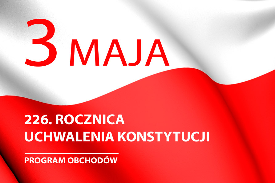 226. rocznica uchwalenia Konstytucji 3 Maja. Program obchodów w Lublinie.