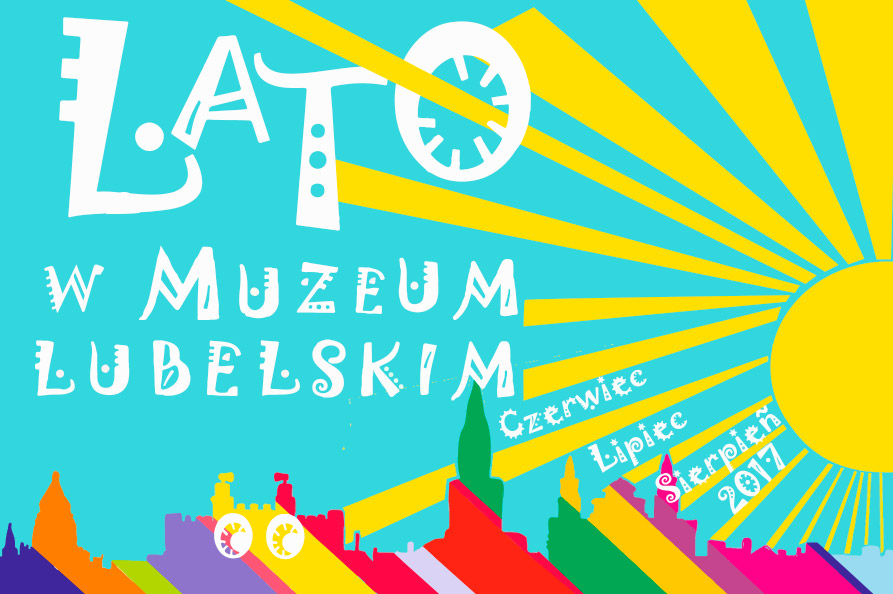 Lato w Muzeum Lubelskim