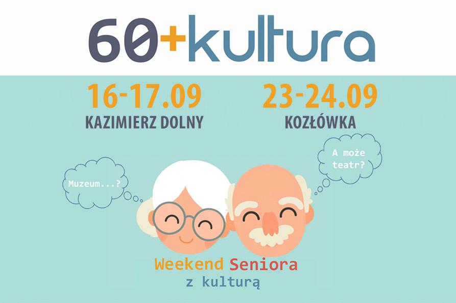 """60+Kultura"" na weekend"