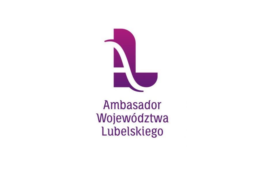 """Zgłoś kandydata do tytułu """"Ambasador Województwa Lubelskiego"""""""