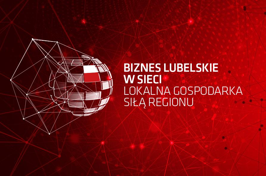 Biznes Lubelskie w sieci. Lokalna gospodarka siłą regionu