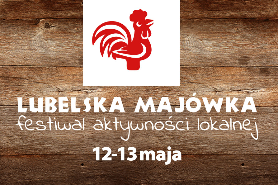 Lubelska Majówka – Festiwal Aktywności Lokalnej