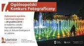 """VII Ogólnopolski Konkurs Fotograficzny """"Lubelskie. Smakuj życie!"""""""