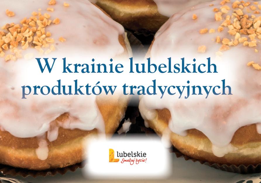 Zapraszamy do krainy lubelskich produktów tradycyjnych!