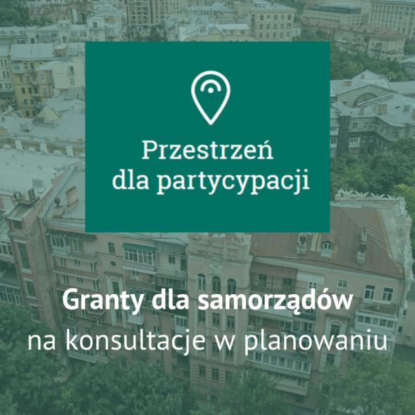 Przestrzeń dla partycypacji - granty dla samorządów