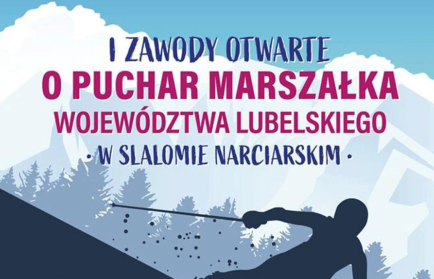 Pierwsze Zawody Otwarte o Puchar Marszałka Województwa Lubelskiego w slalomie narciarskim