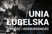 Unia Lubelska. Jedność i różnorodność