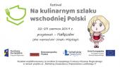 """Festiwal """"Na kulinarnym szlaku wschodniej Polski"""" zagości w Nałęczowie!"""