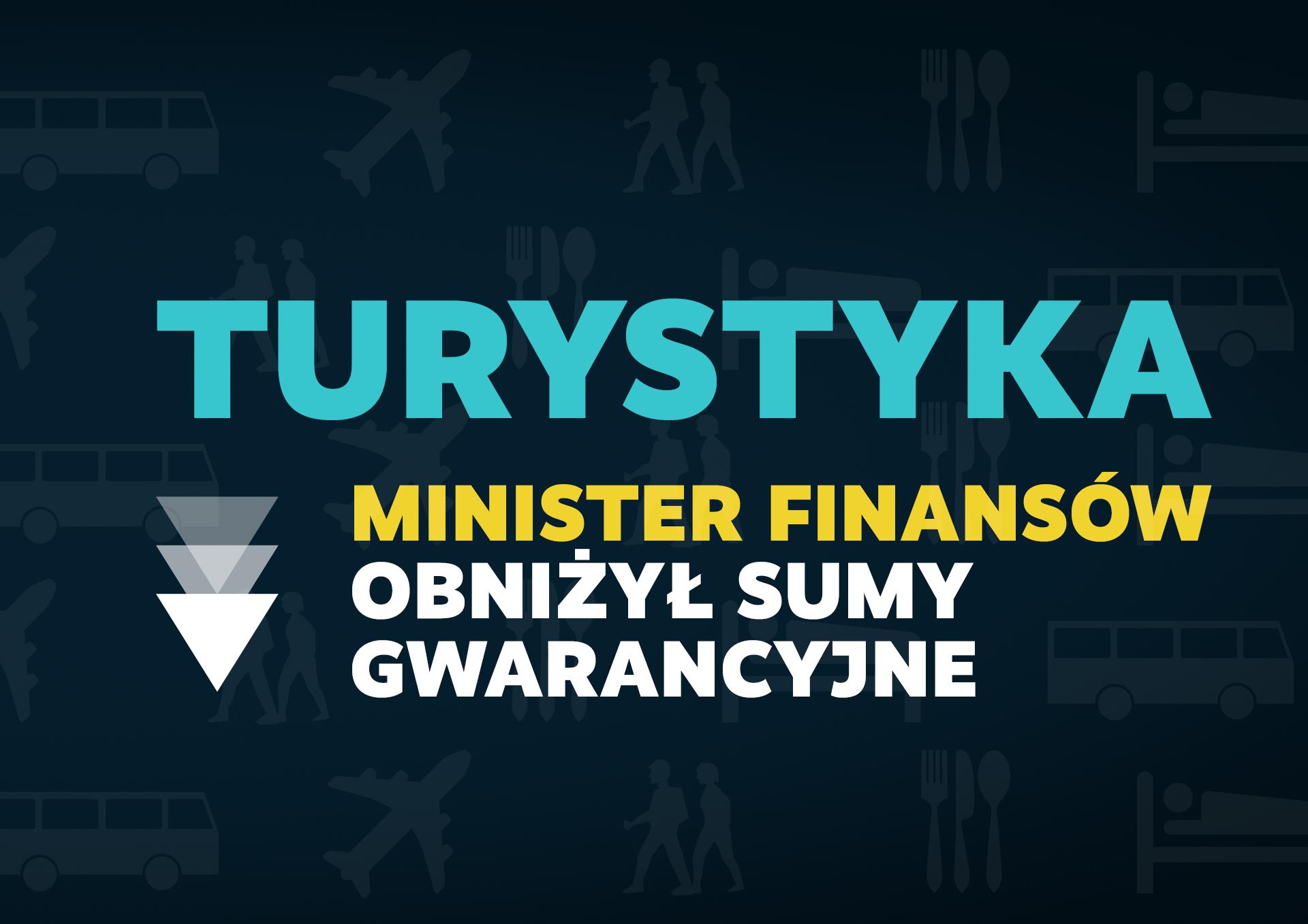 Minister finansów obniżył sumy gwarancyjne