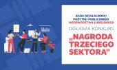 """Konwent """"Regionalna Sieć Współpracy Organizacji Pozarządowych z Samorządem Terytorialnym i Lubelskie Forum Inicjatyw Pozarządowych"""" połączone z Galą III Sektora"""