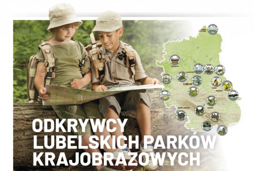 Na zdjęciu widać dwójkę dzieci z plecakami i mapą, a obok nich mapę województwa z logotypami poszczególnych siedemnastu parków krajobrazowych. Na dole zdjęcia widnieje napis: Odkrywcy lubelskich parków krajobrazowych