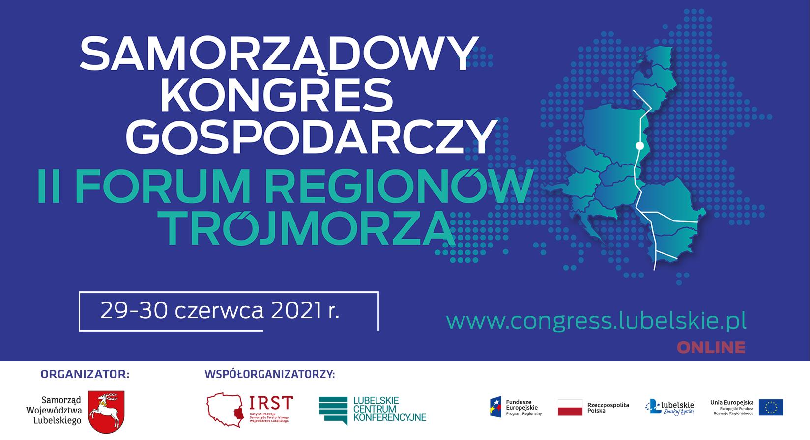 NOWY TERMIN 29-30 czerwca 2021 r. Samorządowego Kongresu Gospodarczego II Forum Regionów Trójmorza