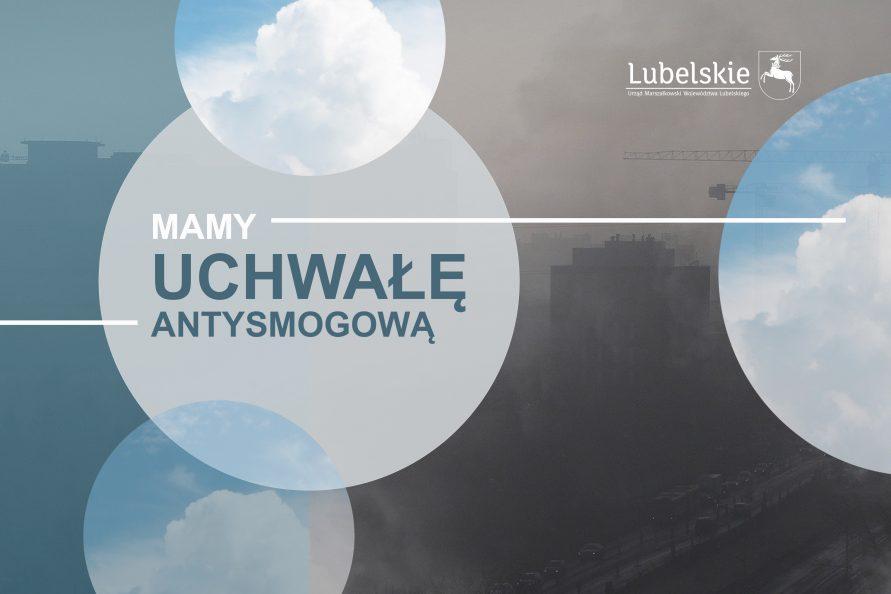 """W tle grafiki z prawej strony szare zdjęcie miasta pogrążąnego w smogu, z lewej po środku w okręgu napis """"mamy uchwałę antysmogową"""". W trzech mniejszych okręgach wpisane zdjęcia chmur i błękitnego nieba."""