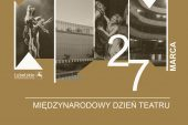 """Na złotym tle, u góry zdjęcia ze spektakli i budynków csk i teatru osterwy, ułożone jeden obok drugiego, połączone białymi pionowymi kreskami. na 3 zdjęciu biała liczba 2, obok lekko niżej liczba 7 z prawej napis pionowy """"marca"""". Poniżej pod białą kreską biały napis Międzynarodowy dzień teatru"""
