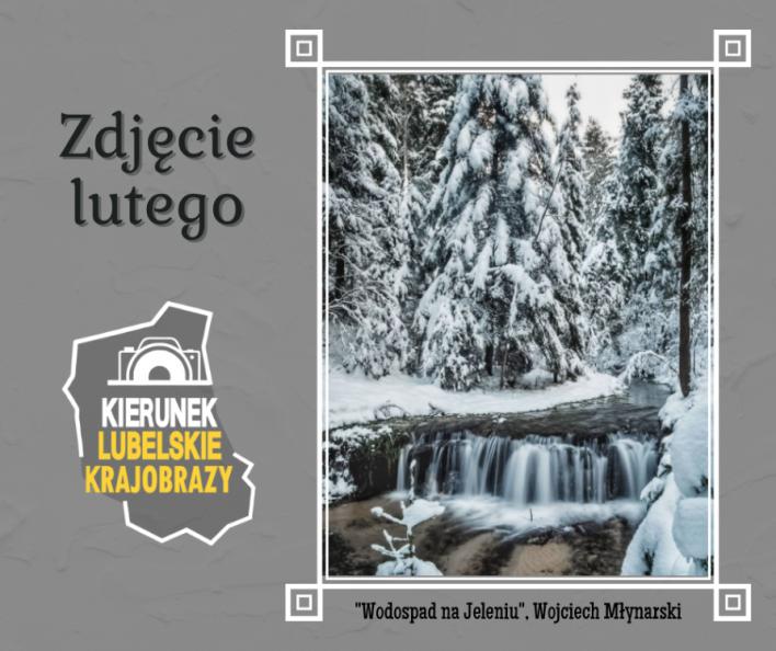 """Infografika przedstawia zdjęcie lutego, na którym widnieje zimowy pejzaż ze świerkami i rzeką. Zawiera także napisy: """"zdjecie lutego"""", tytuł i autora zdjęcia oraz logo akcji """"Kierunek lubelskie krajobrazy"""""""