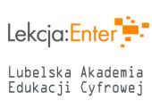 Na białym tle na górze szaro-zółte logo projektu Lekcja Enter. Poniżej napis Lubelska Akademia Edukacji Cyfrowej