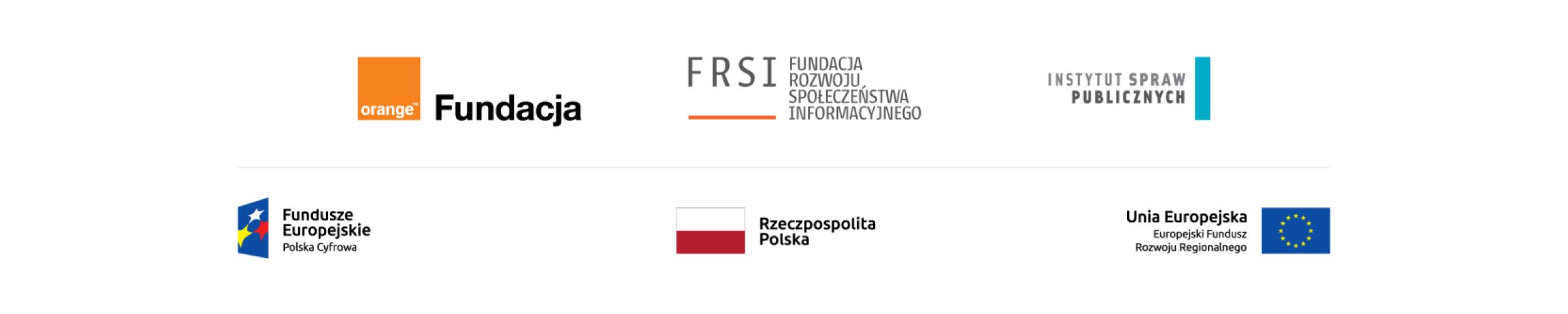 Na białym tle w dwóch linijkach znajdują się: (na górze) logo fundacji Orange, lofo Fundacji Rozwoju Społeczeństwa Informacyjnego, logo Instytutu Spraw Publicznych. Poniżej logo Funduszy Europejskich Polska Cyfrowa, Flaga Rzeczpospolitej Polskiej, Flaga Unii Europejskiej