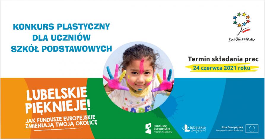 Plakat konkursu plastycznego dla dzieci ze szkół podstawowych. Na środku plakatu znajduje się uśmiechnięta dziewczynka z dłońmi pomalowanymi różnymi kolorami. Po prawej stronie znajduje się termin składania prac czyli 24 czerwca 2021 roku. Po lewej informacja o konkursie, że jest on skierowany do uczniów szkół podstawowych.
