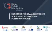 Znaczenie Programów Interreg w rozwoju województw Polski Wschodniej