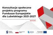 Konsultacje społeczne projektu programu Funduszy Europejskich dla Lubelskiego 2021-2027