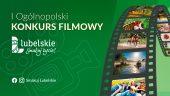 Napis: I ogólnopolski konkurs filmowy lubelskie smakuj życie, zielone tło, po prawej stronie klisza filmowa z ujęciami z podóży