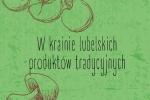 """Okładka katalogu """"W krainie lubelskich produktów tradycyjnych""""."""